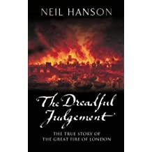 The Dreadful Judgement: The True Story of the Great Fire of London by Neil Hanson (2001-09-03)
