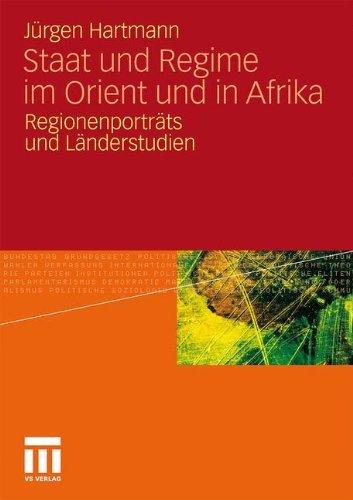 Staat und Regime im Orient und in Afrika: Regionenporträts und Länderstudien