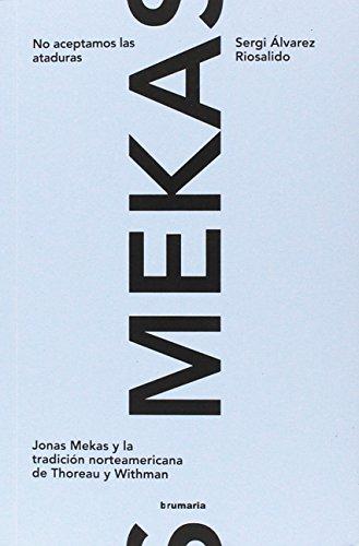 NO ACEPTAREMOS LAS ATADURAS: Jonas Mekas y la tradición norteamericana de Thoreau y Whitman (la cabeza de la meseta) por Sergi Álvarez Riosalido