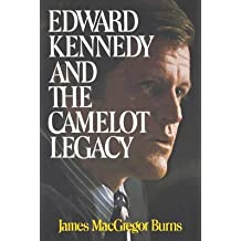 [Edward Kennedy and the Camelot Legacy] (By: James MacGregor Burns) [published: April, 1976]
