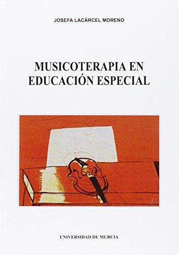 Musicoterapia en Educacion Especial por Josefa Lacárcel Moreno