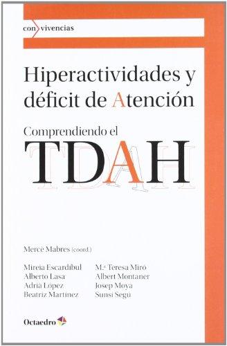 Hiperactividades y déficit de atención: Comprendiendo el TDAH (Con vivencias)