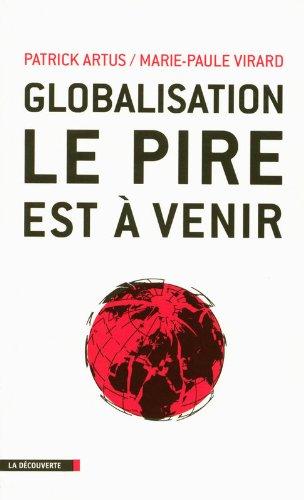 Globalisation, le pire est  venir