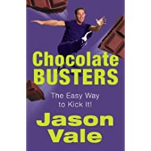 Chocolate Busters: The Easy Way to Kick Your Addiction by Vale, Jason (January 1, 2015) Paperback