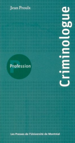 Profession Criminologue par Jean Proulx