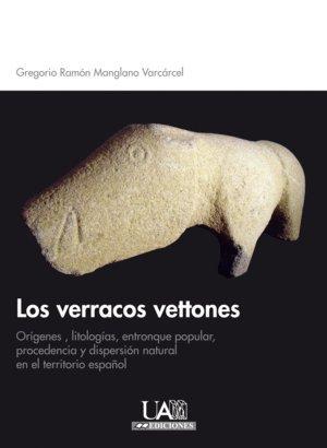 LOS VERRACOS VETTONES (Colección Monografías de Arqueología y Patrimonio)
