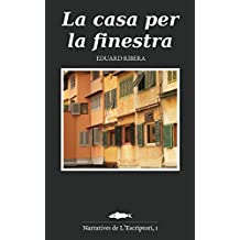 La casa per la finestra (Catalan Edition)