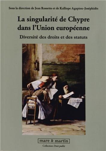 La singularité de Chypre dans l'Union européenne : Diversité des droits et des statuts