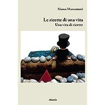 Le ricette di una vita (Italian Edition)