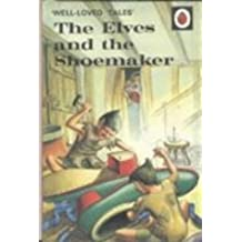 The Elves and the Shoemaker ('Well-Loved Tales') by Vera Southgate (1965-07-06)