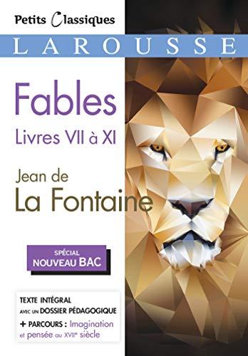 Fables livres VII à XI (Bac 2020): Jean de La Fontaine