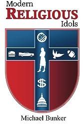 Modern Religious Idols by Michael Bunker (2011-06-24)