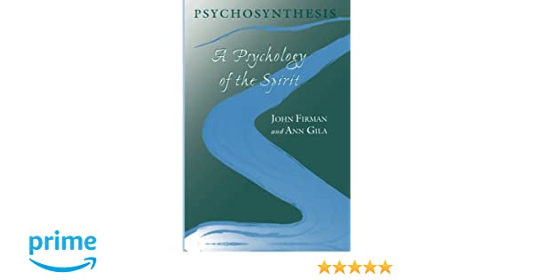 Amazon com  Psychosynthesis  A Collection of Basic Writings     UK College of Holistic Training Unfolding self the practice of