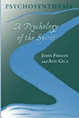 Psychosynthesis: A Psychology of the Spirit (SUNY series in Transpersonal and Humanistic Psychology) Paperback