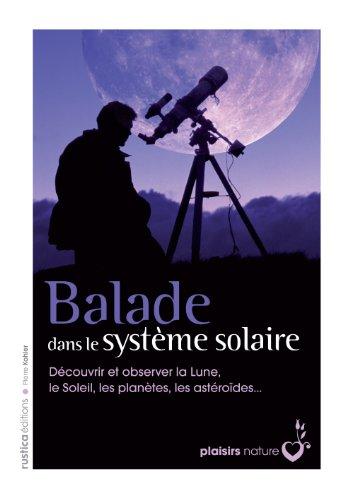 Balades dans le système solaire par Pierre Kohler