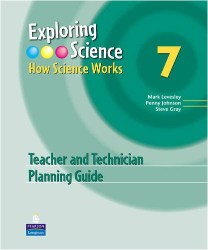 Exploring Science : How Science Works Year 7 Teacher and Technician Planning Guide: Teacher and Technician Planning Guide Year 7 (EXPLORING SCIENCE 2)