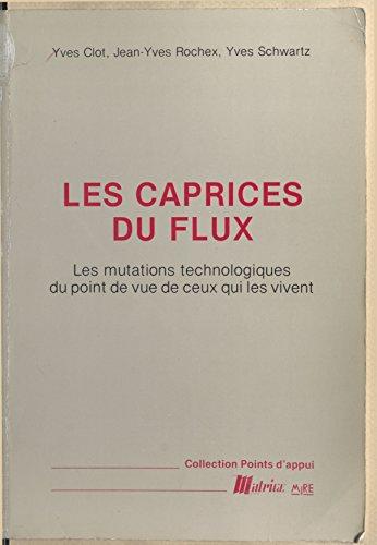 Lire un Les Caprices du flux : les mutations technologiques du point de vue de ceux qui les vivent pdf, epub
