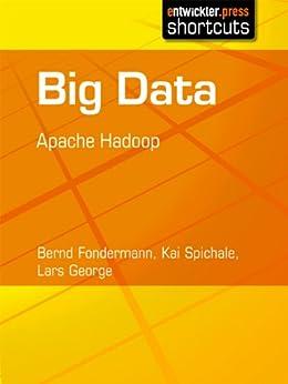 Big Data - Apache Hadoop von [Fondermann, Bernd, Spichale, Kai, George, Lars]