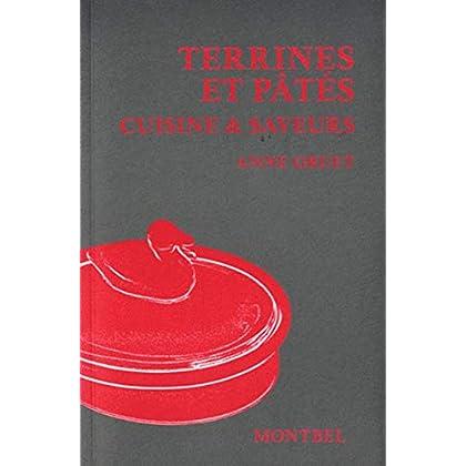 Terrines et pâtés: Cuisine et saveurs.