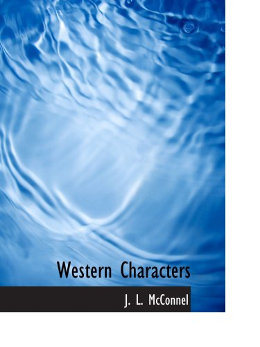 Western Characters: Or: Types of Border Life in the Western States