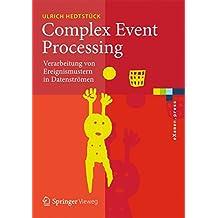 Complex Event Processing: Verarbeitung von Ereignismustern in Datenströmen (eXamen.press)