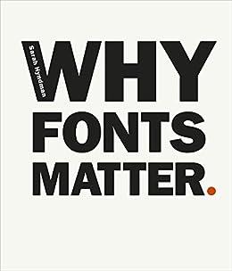 Why Fonts Matter by [Hyndman, Sarah]