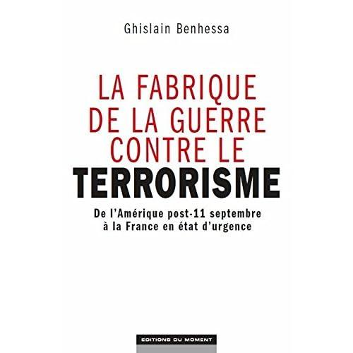 La Fabrique de la guerre contre le terrorisme