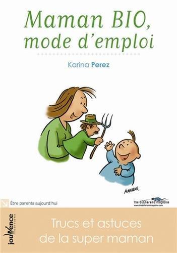 Maman bio, mode d'emploi : Trucs et astuces de la super-maman !