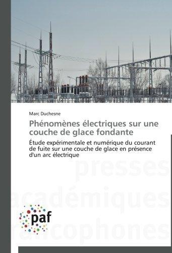 Produktbild Phnomnes lectriques sur une couche de glace fondante: tude exprimentale et numrique du courant de fuite sur une couche de glace en prsence d'un arc lectrique by Marc Duchesne (2012-09-10)