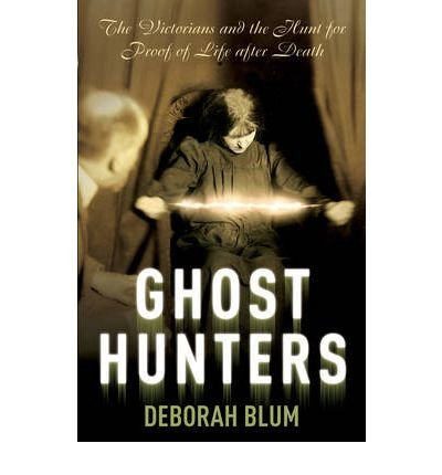 [(The Ghost Hunters)] [Author: Deborah Blum] published on (August, 2007)