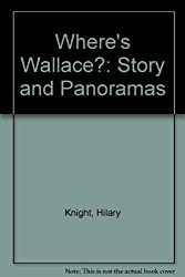Where's Wallace?: Story and Panoramas by Hilary Knight (1991-08-01)