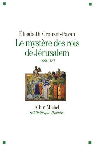 Le Mystère des rois de Jérusalem: 1099-1187