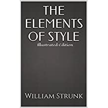 The Elements of Style - Illustrated Edition (English Edition)