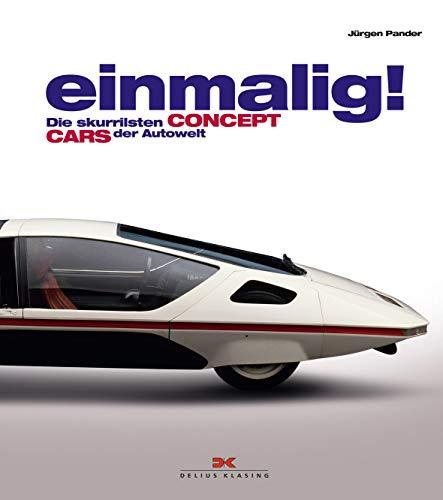 Einmalig!: Die skurrilsten Concept Cars