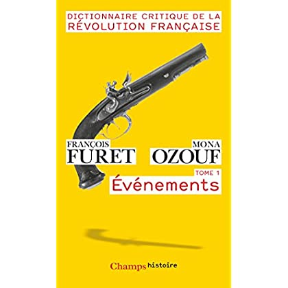 Dictionnaire critique de la Révolution française : Tome 1, Événements