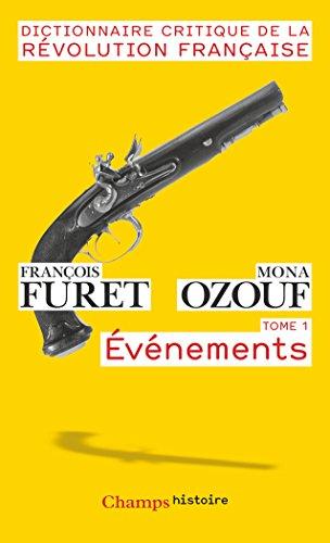 Dictionnaire critique de la Rvolution franaise : Tome 1, vnements