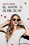 El amor se ríe de mí (La Romántica)