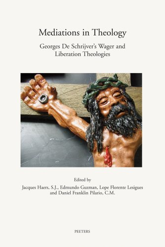 Mediations in Theology Georges de Schrijver's Wager and Liberation Theologies (Annua Nuntia Lovaniensia)