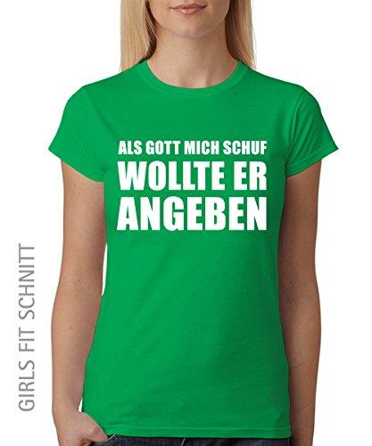::: ALS GOTT MICH SCHUF ::: Girls T-Shirt ::: auch im Unisex Schnitt Kelly Green
