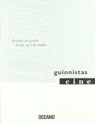 GUIONISTAS: Incluye glosario de términos técnicos (Cine) por Felim Macdermott