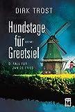 Image of Hundstage für Greetsiel - Ostfriesland-Krimi (Jan de Fries, Band 3)