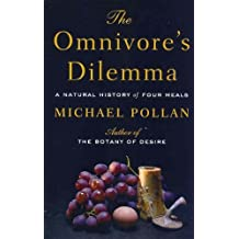 The Omnivores Dilemma by Michael Pollan (2007-04-24)