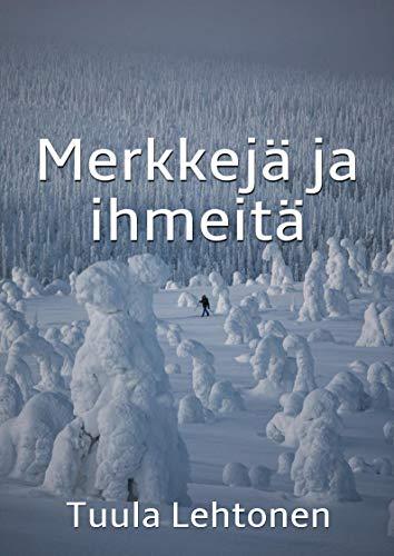 Merkkejä ja ihmeitä (Finnish Edition) por Tuula Lehtonen