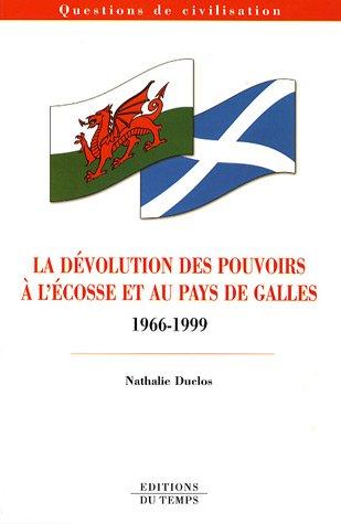 La dévolution des pouvoirs à l'Ecosse et au Pays de Galles 1966-1999