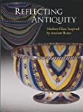 eBook Gratis da Scaricare Reflecting Antiquity Modern Glass Inspired by Ancient Rome (PDF,EPUB,MOBI) Online Italiano