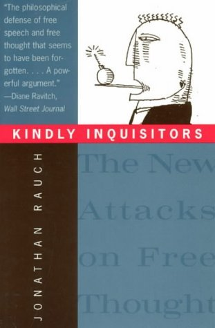 Kindly Inquisitors: The New Attacks On Free Thought, Expanded Edition by Jonathan Rauch (7-Mar-2014) Paperback