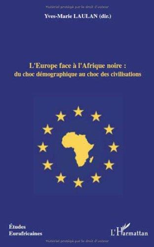 L'Institut de Géopolitique des Populations, N° 18 : L'Europe face à l'Afrique noire : du choc démographique au choc des civilisations