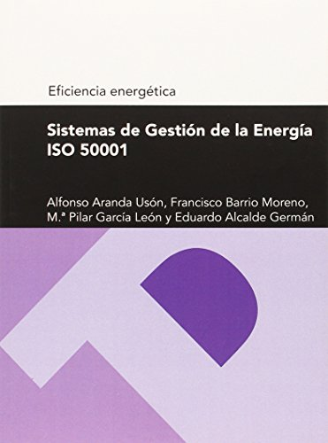 Sistemas de gestión de la energía ISO 50001 (Serie Eficiencia energética) (Textos Docentes) por Alfonso Aranda Usón