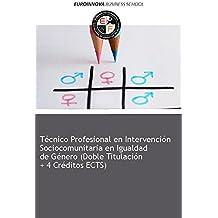 Libro de Técnico Profesional en Intervención Sociocomunitaria en Igualdad de Género (Doble Titulación + 4 Créditos ECTS)