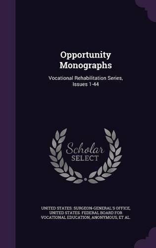 Opportunity Monographs: Vocational Rehabilitation Series, Issues 1-44